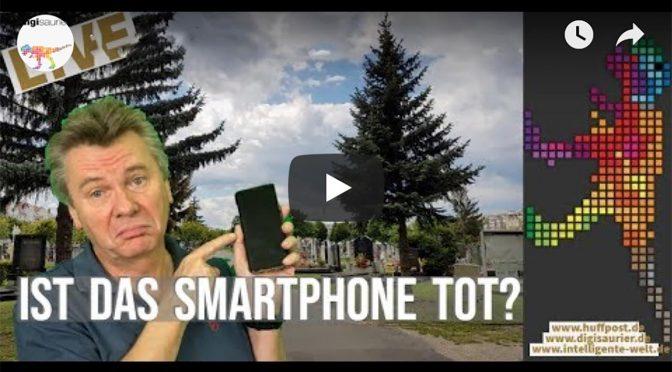 Ist das Smartphone tot? Und wenn ja: wie lebt es weiter?